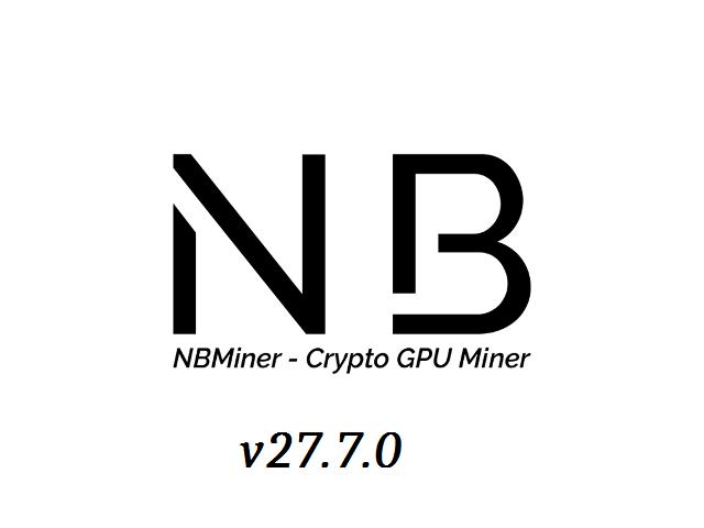 NBMiner 27.7 - С улучшениями для Nvidia Mining HNS и HNS + ETH